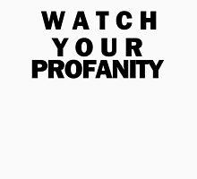 Watch your profanity!- 2 Unisex T-Shirt