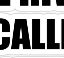 River Calling Must Go Sticker