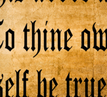 To Thine Own Self Be True (Weathered Version) Sticker