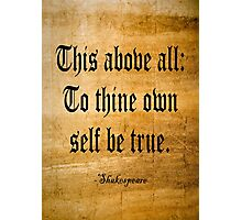To Thine Own Self Be True (Weathered Version) Photographic Print
