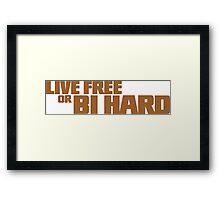 Live Free or Bi Hard - Parody Framed Print
