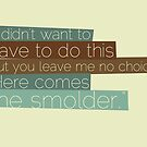 The Smolder by certainasthesun