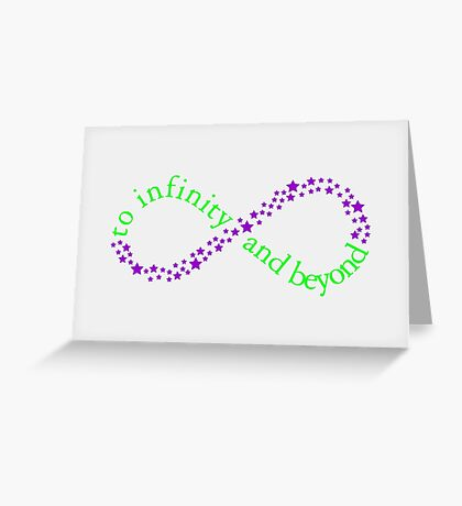 To Infinity and Beyond! Greeting Card