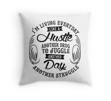 EVERYDAY STRUGGLE Throw Pillow