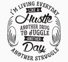 EVERYDAY STRUGGLE T-Shirt