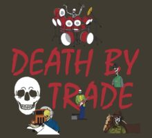 death by trade multi trade T by karen sheltrown