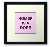 Homer is a Dope Framed Print