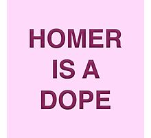 Homer is a Dope Photographic Print