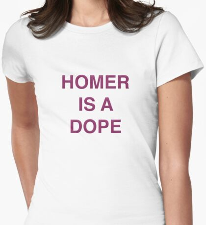 Homer is a Dope Womens Fitted T-Shirt