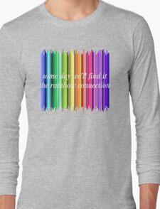 The Rainbow Connection Long Sleeve T-Shirt