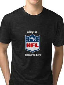 Nerd For Life Tri-blend T-Shirt