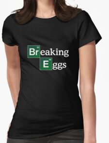 Breaking Eggs Womens Fitted T-Shirt