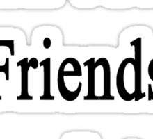 I Don't Need Friends I Have Internet  Sticker
