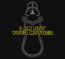 I Am Not Your Mother Unisex T-Shirt