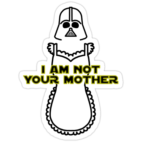 I Am Not Your Mother by jefph