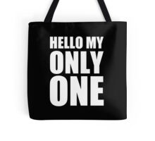 Hello My Only One - Kanye West Tote Bag