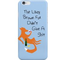 The Lazy Brown Fox Didn't Give A Shit iPhone Case/Skin