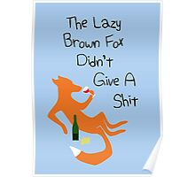 The Lazy Brown Fox Didn't Give A Shit Poster