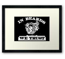 In Beards We Trust Framed Print