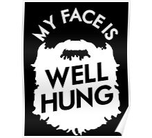 My Face Is Well Hung Poster
