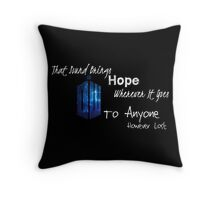 That Sound Brings Hope Throw Pillow