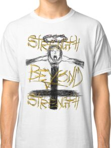 Strength Beyond Strength Classic T-Shirt