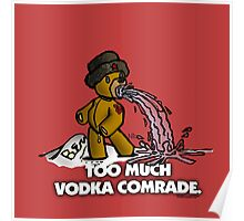 Too Much Vodka, Comrade Poster