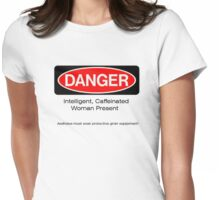 Danger caffeineated woman! Womens Fitted T-Shirt