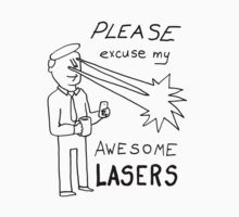 Please excuse my awesome Lasers by DiabolickalPLAN