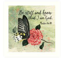 Be Still and Know That I am God - Psalm 46:10 - Encouragement - Botanical Illustration Art Print