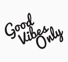 Good Vibes Only Typography Design Kids Clothes