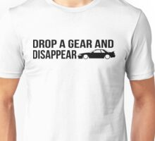 """Drop a gear and disappear"" - Nissan R32 Skyline Unisex T-Shirt"