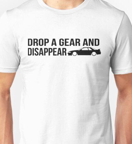 """Drop a gear and disappear"" - Nissan R32 Skyline Unisex T-Shirt"