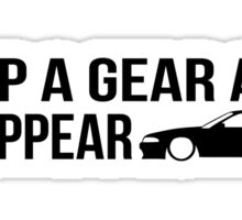 """Drop a gear and disappear"" - Nissan R32 Skyline Sticker"