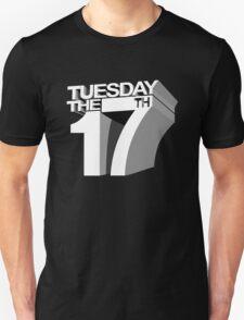 Tuesday the 17th T-Shirt