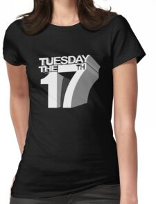 Tuesday the 17th Womens Fitted T-Shirt