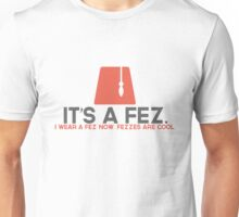 Fezzes are Cool. Unisex T-Shirt