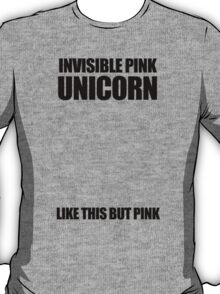 Invisible Pink Unicorn (Invisible) T-Shirt
