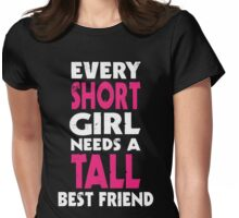 (SHORT GIRL - TALL GIRL) BFF Womens Fitted T-Shirt
