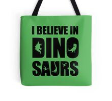 I Believe In Dinosaurs (little dinosaurs) Tote Bag