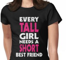 (TALL GIRL - SHORT GIRL) BFF Womens Fitted T-Shirt
