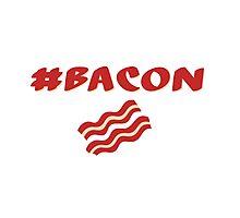 Hashtag Bacon or #Bacon or Damn Bacon's Good! Photographic Print