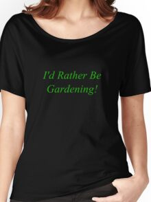 I'd Rather Be Gardening - Dirt Brown Women's Relaxed Fit T-Shirt
