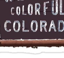 welcome to colorful colorado Sticker