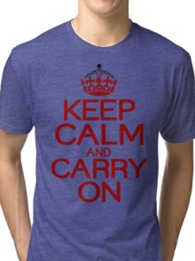 Keep calm and carry on Funny Geek Nerd Tri-blend T-Shirt