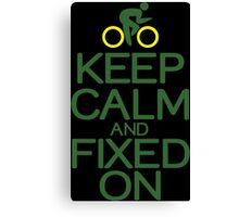 Keep calm and fixed on Funny Geek Nerd Canvas Print