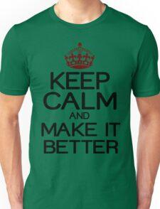 Keep calm and make it better Funny Geek Nerd Unisex T-Shirt