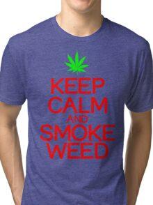 Keep calm smoke weed Funny Geek Nerd Tri-blend T-Shirt