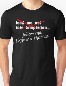 Lead me not into temptation follow me I know a shortcut Funny Geek Nerd T-Shirt
