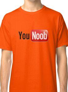 You Noob Classic T-Shirt